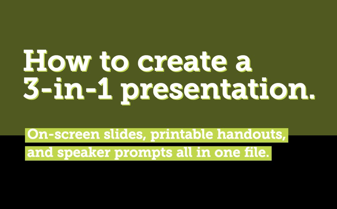 On-screen, in-print, and speaker prompts in one file.
